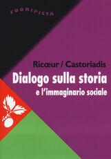 Libro Dialogo sulla storia e l'immaginario sociale Paul Ricoeur Cornelius Castoriadis