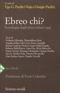 Ebreo chi? Sociologia degli ebrei italiani oggi