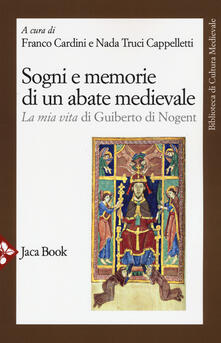 Sogni e memorie di un abate medievale. «La mia vita» di Guiberto di Nogent.pdf