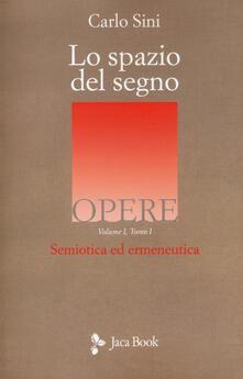 Capturtokyoedition.it Lo spazio del segno. Semiotica ed ermeneutica. Vol. 1\1 Image