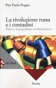 La rivoluzione russa e i contadini. Marx e il populismo rivoluzionario