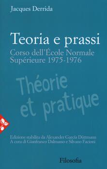 Teoria e prassi. Corso dell'École Normale Supérieure 1975-1976 - Jacques Derrida - copertina