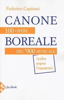 Capturtokyoedition.it Canone boreale. 100 opere del '900 musicale (colto sopra l'equatore) Image