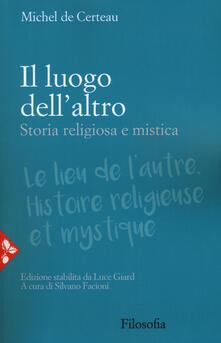Il luogo dellaltro. Storia religiosa e mistica.pdf