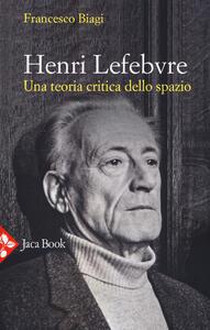 Henri Lefebvre. Spazio e politica - Francesco Biagi - copertina