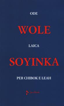 Listadelpopolo.it Ode laica per Chibok e Leah. Testo inglese a fronte Image