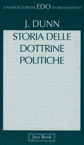 Foto Cover di Storia delle dottrine politiche, Libro di John Dunn, edito da Jaca Book