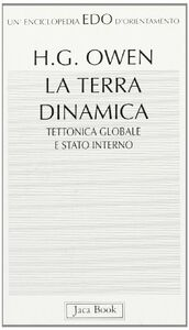 Foto Cover di La terra dinamica. Tettonica globale e stato interno, Libro di Hugh Owen, edito da Jaca Book