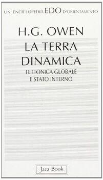 La terra dinamica. Tettonica globale e stato interno