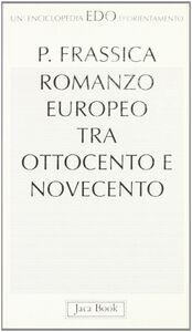 Libro Romanzo europeo tra '800 e '900 Pietro Frassica