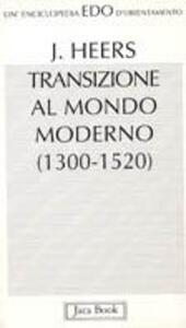Storia della transizione al mondo moderno (1300-1520)