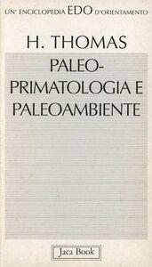 Paleo-primatologia e paleo-ambiente. Clima, geodinamica ed evoluzione dei primati antropoidi