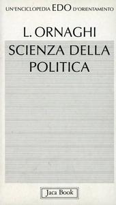 Libro Scienza della politica Lorenzo Ornaghi