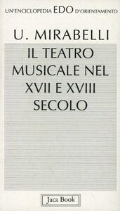 Libro Teatro musicale nel XVII e XVIII secolo Ubaldo Mirabelli
