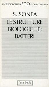 Le strutture biologiche: batteri