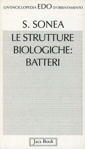 Foto Cover di Le strutture biologiche: batteri, Libro di Sorin Sonea, edito da Jaca Book