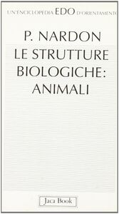 Libro Le strutture biologiche: animali Paul Nardon