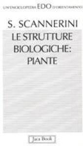 Foto Cover di Le strutture biologiche: piante, Libro di Silvano Scannerini, edito da Jaca Book