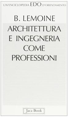 Architettura e ingegneria come professioni.pdf