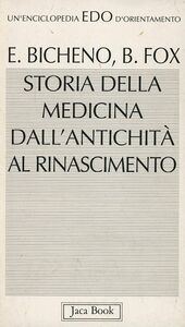 Foto Cover di Storia della medicina dall'antichità al Rinascimento, Libro di Elisabeth Bicheno,Brian Fox, edito da Jaca Book