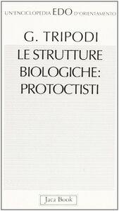 Le strutture biologiche protoctisti