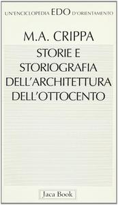Libro Storie e storiografia dell'architettura dell'Ottocento M. Antonietta Crippa