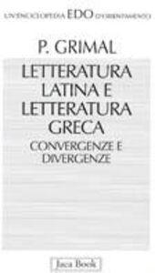 Letteratura latina e letteratura greca. Convergenze e divergenze