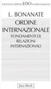 Ordine internazionale. Fondamenti di relazioni internazionali