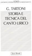Storia e tecnica del canto lirico