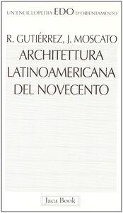 Libro Architettura latinoamericana del Novecento Ramon Gutierrez , Jorge Moscato