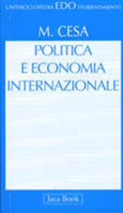 Libro Politica e economia internazionale. Introduzione alle teorie di international political economy Marco Cesa