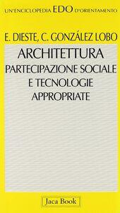 Architettura, partecipazione sociale e tecnologie appropriate