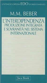 L' interdipendenza. Produzione integrata e sovranità nel sistema internazionale