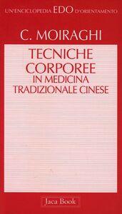 Libro Le tecniche corporee nella medicina tradizionale cinese Carlo Moiraghi