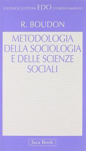 Libro Metodologia della sociologia e delle scienze sociali Raymond Boudon