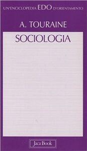 Foto Cover di Sociologia, Libro di Alain Touraine, edito da Jaca Book