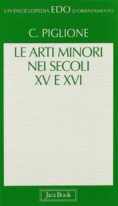 Libro Le arti minori nei secoli XV e XVI Cinzia Piglione