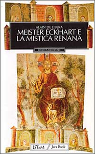 Libro Meister Eckhart e la mistica renana Alain De Libera