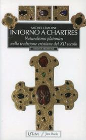 Intorno a Chartres. Naturalismo platonico nella tradizione cristiana del XII secolo