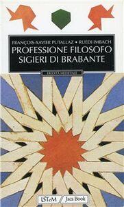Libro Professione filosofo. Sigieri di Brabante François-Xavier Putallaz , Ruedi Imbach
