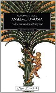 Libro Anselmo d'Aosta. Fede e ricerca dell'intelligenza Etienne Viola Coloman