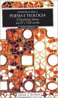 Teologia e poesia. Età patristica e carolingia. Medioevo riformato e scolastico