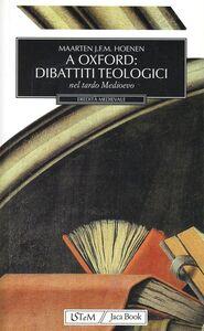 A Oxford: dibattiti teologici. Nel tardo Medioevo