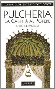 Libro Pulcheria. La castità al potere (399-455) Christine Angelidi