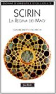 Libro Scirin. La regina dei Magi Gianroberto Scarcia