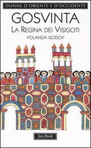 Libro Gosvinta. La regina dei visigoti (525 ca.-589) Yolanda Godoy