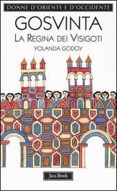 Gosvinta. La regina dei visigoti (525 ca.-589)