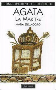 Agata. La martire