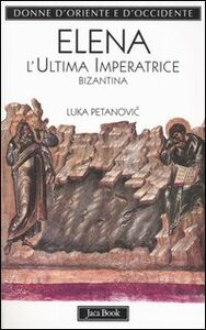 Libro Elena. L'ultima imperatrice bizantina Luka Petanovic