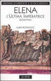 Elena. L'ultima imperatrice bizantina